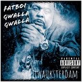 Milwauksterdam de Fatboi Gwalla Gwalla