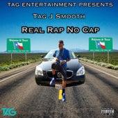 Real Rap No Cap by TAG J Smooth