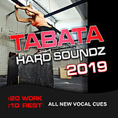 Tabata Hard Soundz 2019 (20 / 10 Interval Workout, All New Vocal Cues) de Various Artists