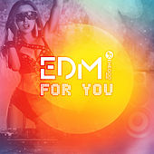 EDM for You: Best Compilation 2019 von Various Artists