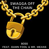 Swagga Off the Chain by Boss