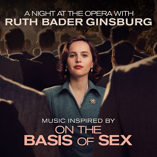 Music Inspired by 'On the Basis of Sex' - A Night at the Opera with Ruth Bader Ginsburg by Various Artists