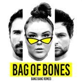 Bag of Bones von Bang Bang Romeo