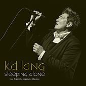 Sleeping Alone (Live From The Majestic Theatre) by k.d. lang