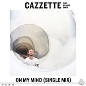 On My Mind (feat. Richard Smitt) (Single Mix) by Cazzette