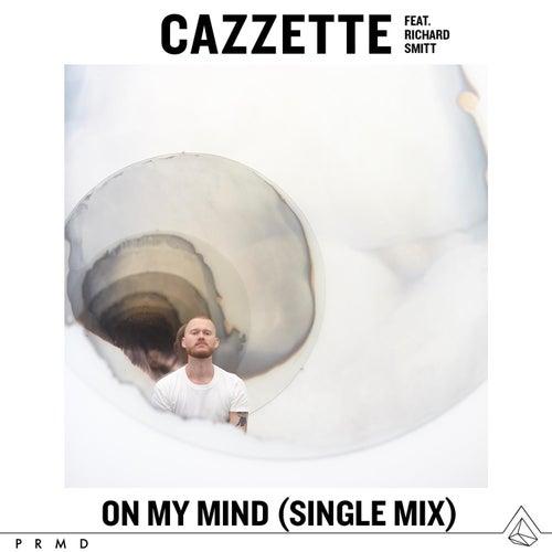 On My Mind (feat. Richard Smitt) (Single Mix) de Cazzette