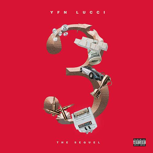 3: The Sequel by YFN Lucci