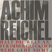 Halt die Welt an (für immer glücklich - mehr geht nicht) de Achim Reichel