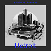 Big Beat Ignition: Detroit de Various Artists