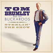 Steelin' The Show by Tom Brumley And The Buckaroos