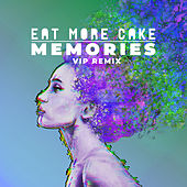 Memories (VIP Remix) von Eat More Cake