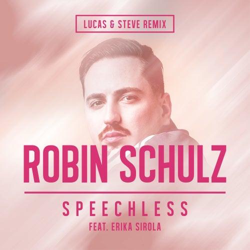 Speechless (feat. Erika Sirola) (Lucas & Steve Remix) by Robin Schulz
