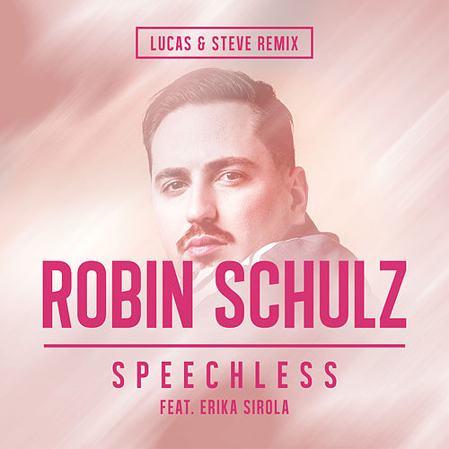 Speechless (feat. Erika Sirola) (Lucas & Steve Remix) von Robin Schulz