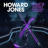 What Is Love? (Symphonic Version) de Howard Jones
