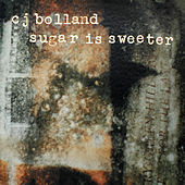 Sugar Is Sweeter by CJ Bolland