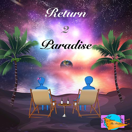 Return 2 Paradise by Jeff Jones The Producer