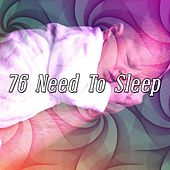 76 Need To Sleep by Lullaby Land