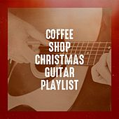 Coffee Shop Christmas Guitar Playlist by Various Artists