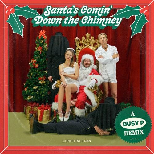 Santa's Comin' Down the Chimney von Confidence Man