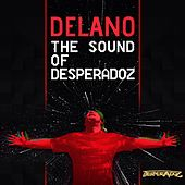 The Sound of Desperadoz by Delano