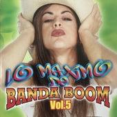 Lo Maximo de Banda Boom, Vol.5 von Banda Boom
