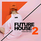 Future House Favorites 2 - EP by Various Artists