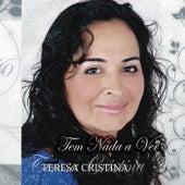 Tem Nada a Ver de Teresa Cristina