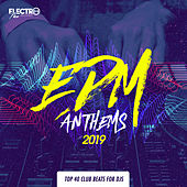 EDM Anthems 2019: Top 40 Club Beats For DJs - EP de Various Artists