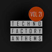 Techno Factory Anthems, Vol.21 - EP von Various Artists