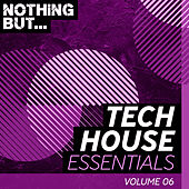 Nothing But... Tech House Essentials, Vol. 06 - EP de Various Artists