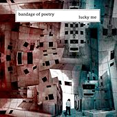 Lucky Me by Bandage of Poetry