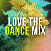 Love The Dance Mix - EP by Various Artists