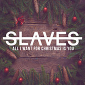 All I Want for Christmas is You von Slaves