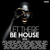 Let There Be House 2018 - EP by Various Artists