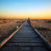 Travelling Man by Gordon Waller