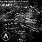 Vulgar von Rap King