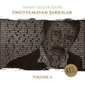 Ahmet Selçuk İlkan Unutulmayan Şarkılar, Vol. 4 by Various Artists