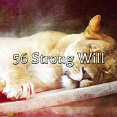 56 Strong Will von Best Relaxing SPA Music