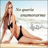 No quería enamorarme de Various Artists