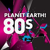 Planet Earth!: 80s de Various Artists