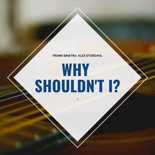 Why Shouldn't I? von Frank Sinatra