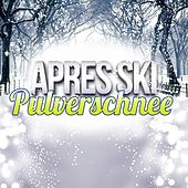 Après Ski Pulverschnee van Various Artists