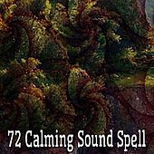 72 Calming Sound Spell by Relaxing Spa Music