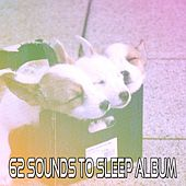 62 Sounds To Sleep Album by Ocean Sounds Collection (1)