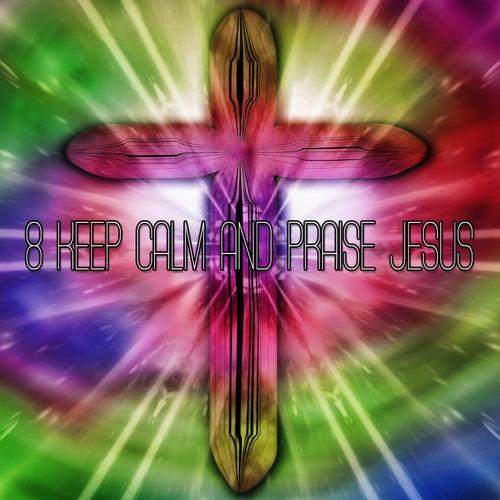8 Keep Calm And Praise Jesus de Musica Cristiana