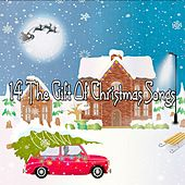 14 The Gift Of Christmas Songs by Christmas