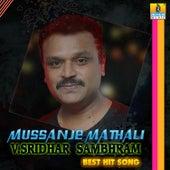 Mussanje Mathali V. Sridhar Sambhram Best Hit Song de Various Artists