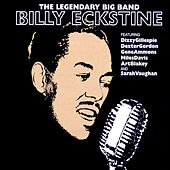The Legendary Big Band by Billy Eckstine