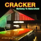 Berkeley To Bakersfield von Cracker