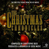 The Christmas Chronicles - End Title Theme by Geek Music